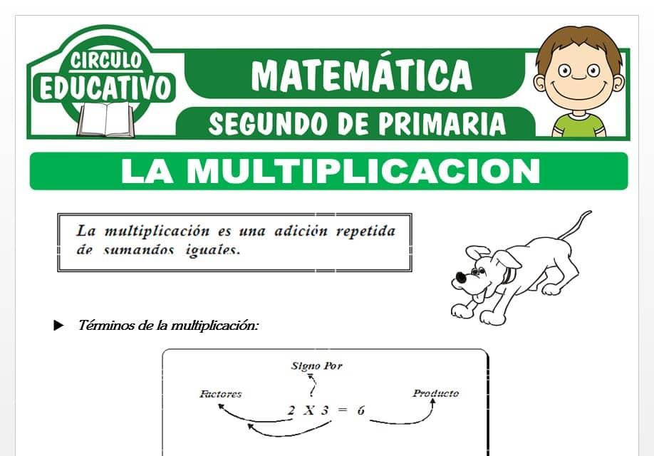 La Multiplicación para Segundo de Primaria