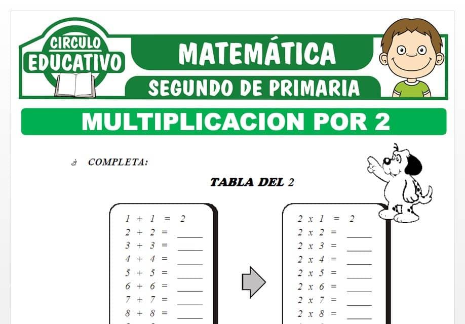 Multiplicación por 2 para Segundo de Primaria