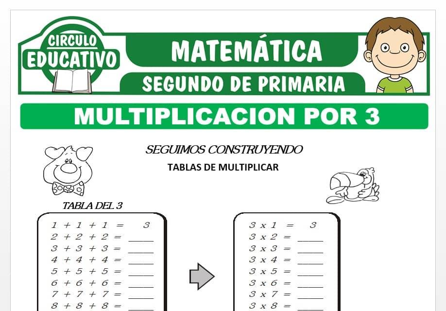 Multiplicación por 3 para Segundo de Primaria
