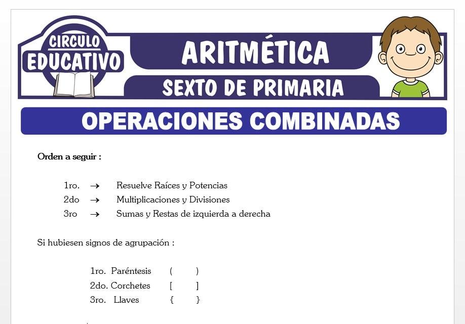Operaciones Combinadas de Operaciones Básicas para Sexto de Primaria