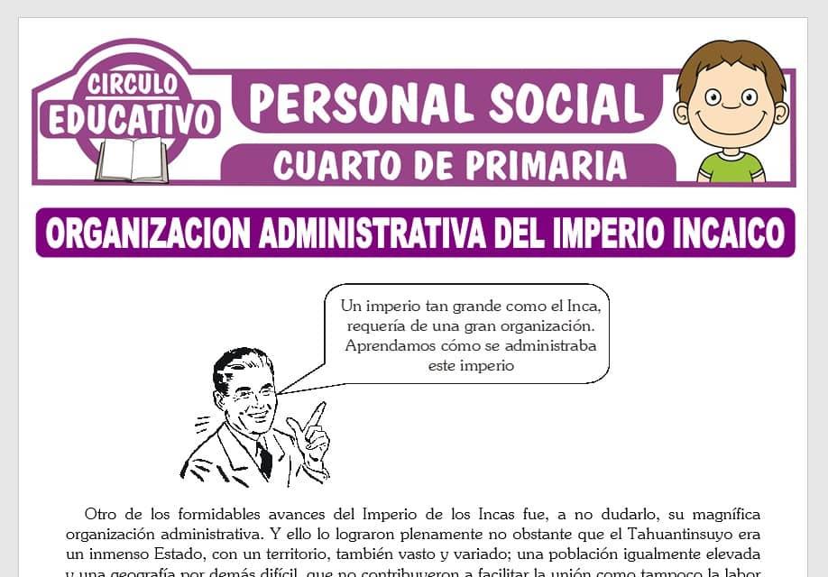 Organización Administrativa del Imperio Incaico para Cuarto de Primaria