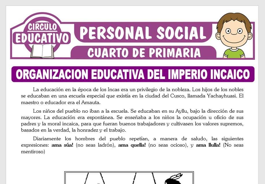 Organización Educativa del Imperio Incaico para Cuarto de Primaria