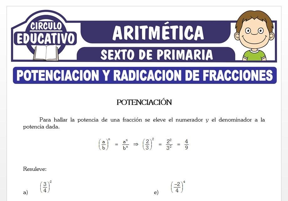 Potenciación y Radicación de Fracciones para Sexto de Primaria